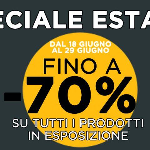 Speciale Estate -70% su tutti gli articoli in esposizione!